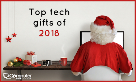 Top tech gifts of 2018.